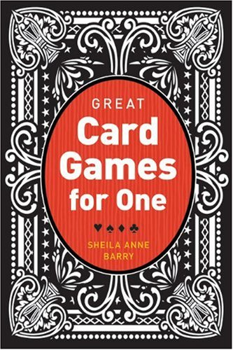 GREAT CARD GAMES FOR ONE: Barry, Sheila Anne