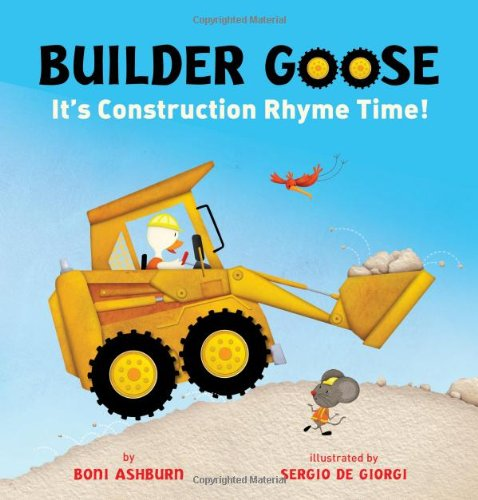 9781402771187: Builder Goose: It's Construction Rhyme Time!