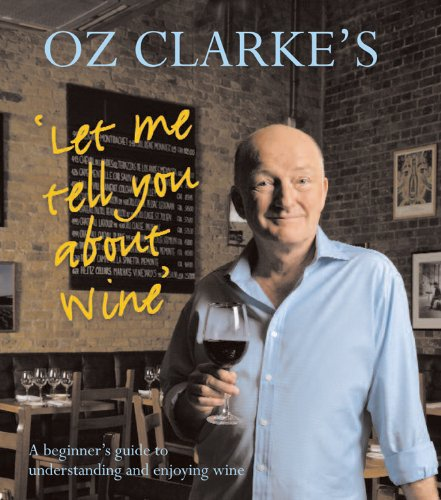 9781402771231: Oz Clarke's Let Me Tell You About Wine: A Beginner's Guide to Understanding and Enjoying Wine