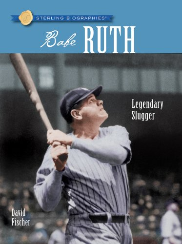 9781402771477: Sterling Biographies®: Babe Ruth: Legendary Slugger