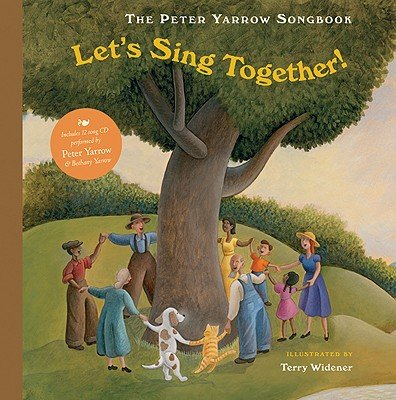 Let's sing together!: Yarrow, Peter; Widener, Terry; Yarrow, Bethany