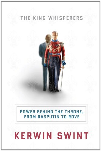 9781402772016: The King Whisperers: Power Behind the Throne, from Rasputin to Rove