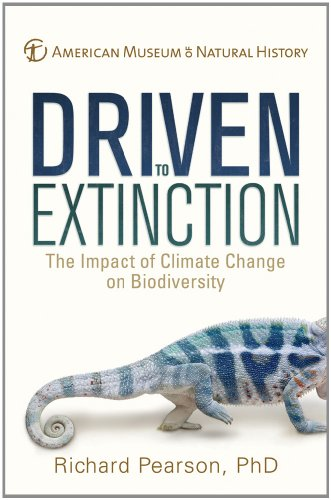9781402772238: Driven to Extinction: The Impact of Climate Change on Biodiversity (American Museum of Natural History)