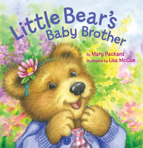 Little Bear's Baby Brother (Watch Me Grow): Packard, Mary