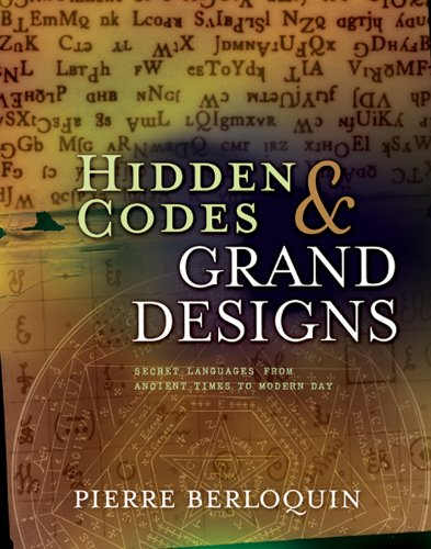 9781402773006: Hidden Codes & Grand Designs: Secret Languages from Ancient Times to Modern Day