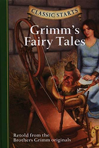 """Classic Startsâ""""¢: Grimm's Fairy Tales (Classic Starts(TM): Jakob Grimm"""