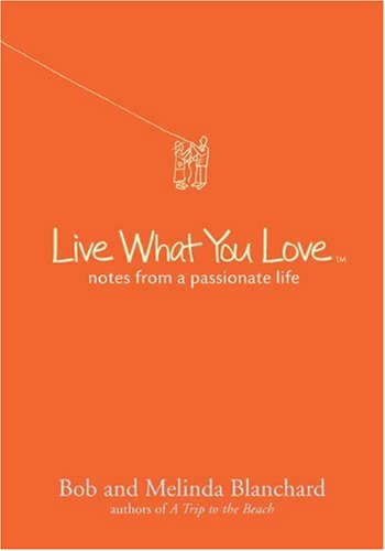 9781402773761: Live What You Love: Notes from a Passionate Life