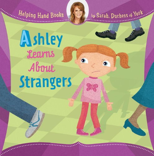 9781402773938: Helping Hand Books: Ashley Learns About Strangers