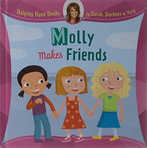 9781402773976: Helping Hand Books: Molly Makes Friends
