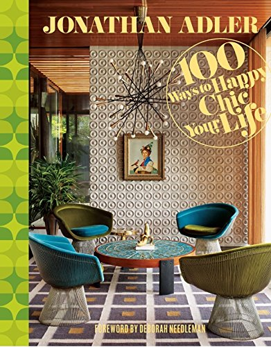 9781402775079: Jonathan Adler 100 Ways to Happy Chic Your Life