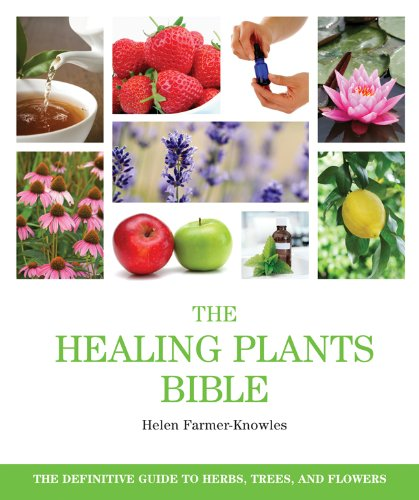 9781402775512: The Healing Plants Bible: The Definitive Guide to Herbs, Trees, and Flowers
