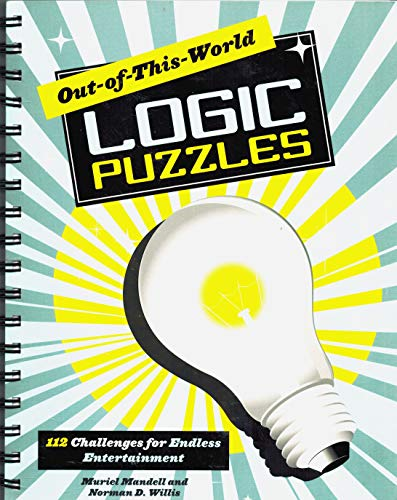 Out of This World Logic Puzzles: muriel Mandell and Norman D. Willis