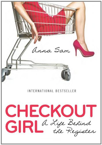 9781402776595: Checkout Girl: A Life Behind the Register
