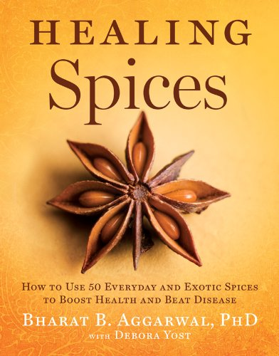 9781402776632: Healing Spices: How to Use 50 Everyday and Exotic Spices to Boost Health and Beat Disease
