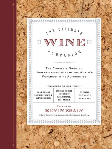 9781402776663: The Ultimate Wine Companion: The Complete Guide to Understanding Wine by the World's Foremost Wine Authorities