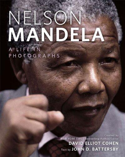 Nelson Mandela: A Life in Photographs: Cohen, David Elliot
