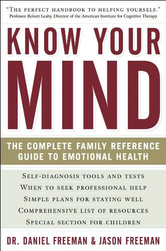 Know Your Mind: The Complete Family Reference: Freeman MD, Daniel;