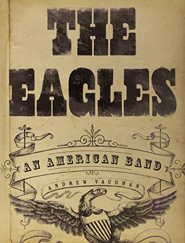 9781402777127: The Eagles: An American Band