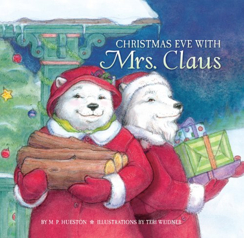Christmas Eve with Mrs. Claus: Hueston, M. P.