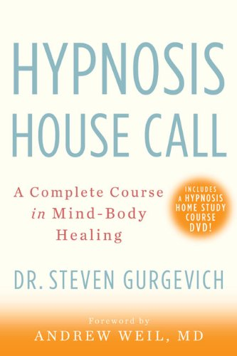 9781402777479: Hypnosis House Call: A Complete Course in Mind-Body Healing