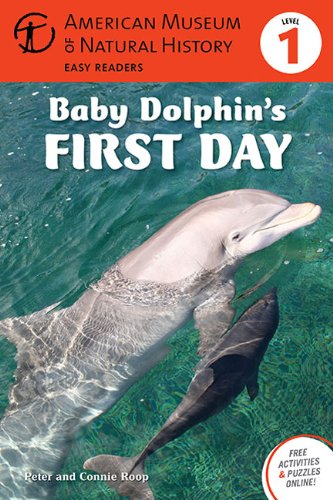 9781402777844: Baby Dolphin's First Day: (Level 1) (Amer Museum of Nat History Easy Readers)