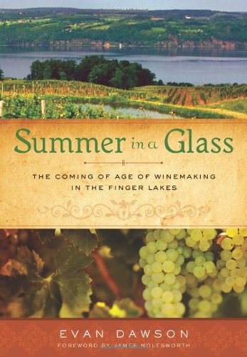 9781402778254: Summer in a Glass: The Coming of Age of Winemaking in the Finger Lakes