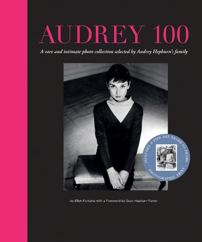 9781402778360: Audrey 100: A Rare and Intimate Photo Collection Selected by Audrey Hepburn's Family