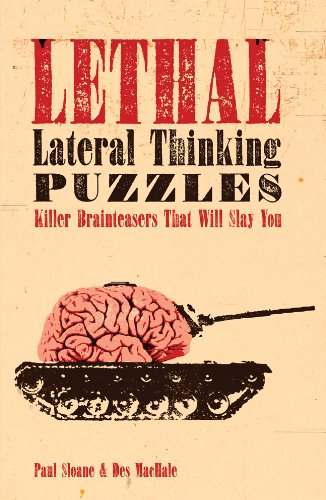 9781402778810: Lethal Lateral Thinking Puzzles: Killer Brainteasers That Will Slay You