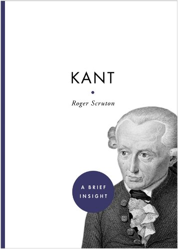 Kant (A Brief Insight): Scruton, Roger