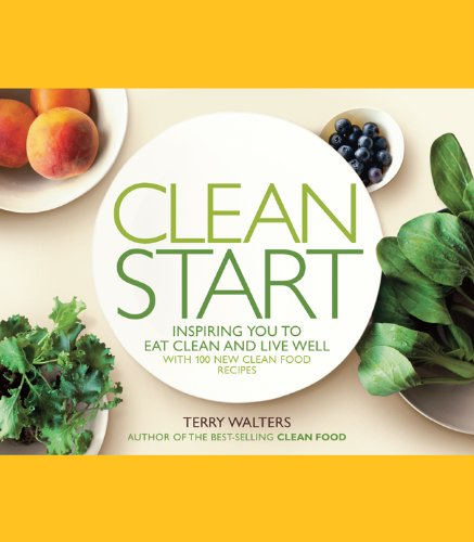 9781402779053: Clean Start: Inspiring You to Eat Clean and Live Well with 100 New Clean Food Recipes