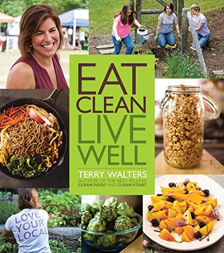 Eat Clean Live Well: Walters, Terry