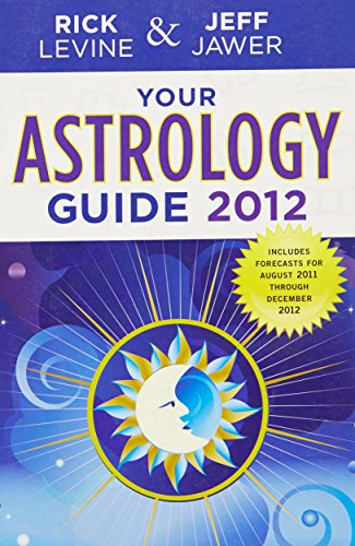 Your Astrology Guide 2012: Levine, Rick; Jawer,