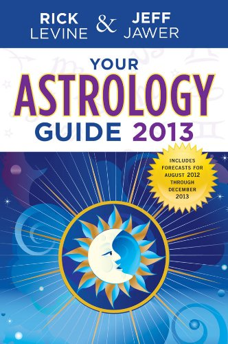 Your Astrology Guide 2013: Levine, Rick; Jawer,