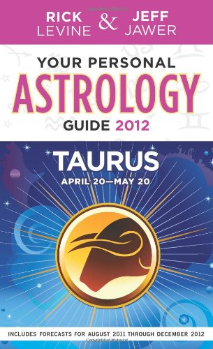 Your Personal Astrology Guide 2012 Taurus (Your: Levine, Rick, Jawer,