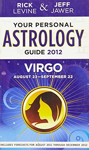 Your Personal Astrology Guide 2012 Virgo (Your: Levine, Rick; Jawer,