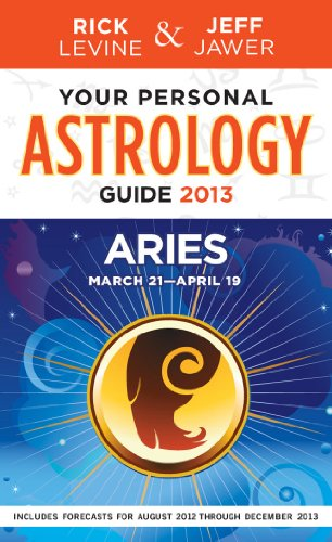 Your Personal Astrology Guide 2013 Aries (Your: Levine, Rick, Jawer,