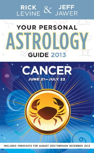 Your Personal Astrology Guide 2013 Cancer: Rick Levine, Jeff