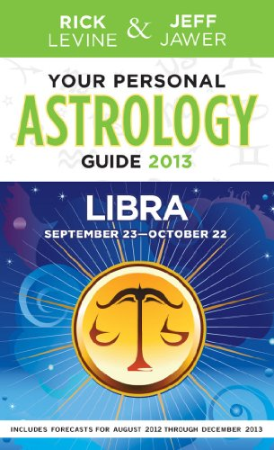 Your Personal Astrology Guide 2013 Libra (Your: Levine, Rick, Jawer,
