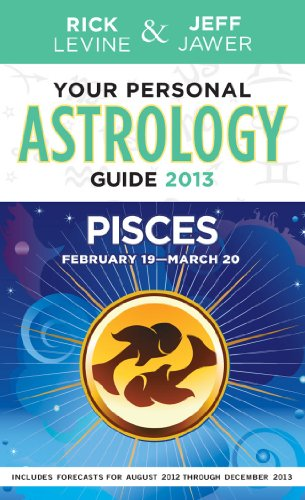Your Personal Astrology Guide 2013 Pisces (Your: Levine, Rick, Jawer,