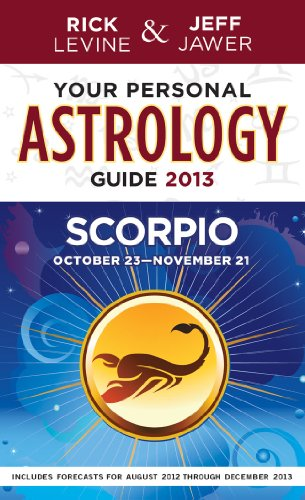 Your Personal Astrology Guide 2013 Scorpio (Your: Levine, Rick, Jawer,