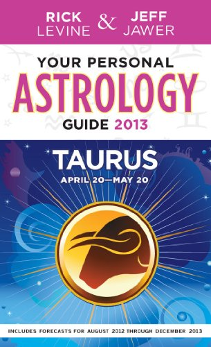 Your Personal Astrology Guide 2013 Taurus (Your: Rick Levine, Jeff