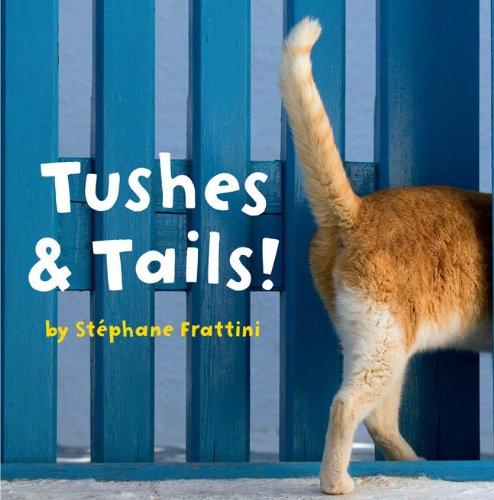 9781402779800: Tushes & Tails! (Nature Lift-the-Flap Books)