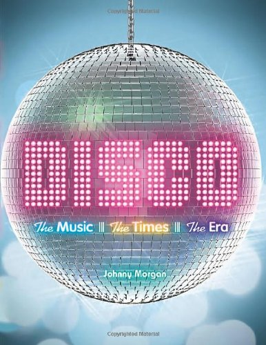 9781402780356: Disco: The Music, The Times, The Era