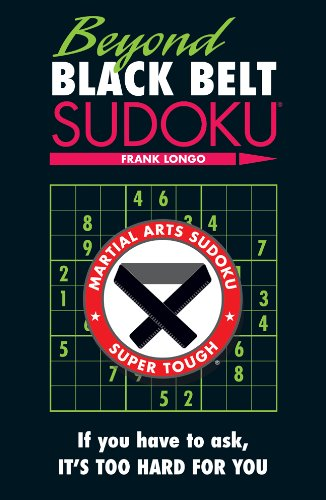 9781402780707: Beyond Black Belt Sudoku: If you have to ask, it's too hard for you. (Martial Arts Puzzles Series)
