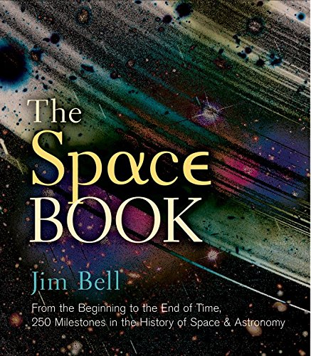 9781402780714: The Space Book: From the Beginning to the End of Time, 250 Milestones in the History of Space & Astronomy (Sterling Milestones)