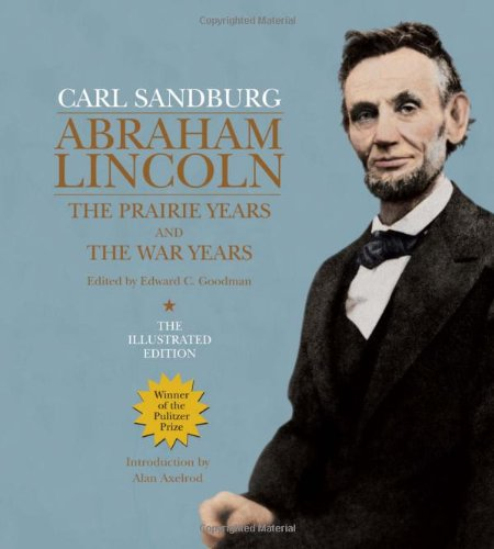 9781402781308: Abraham Lincoln: The Illustrated Edition: The Prairie Years and The War Years (The Illustrated Editions)