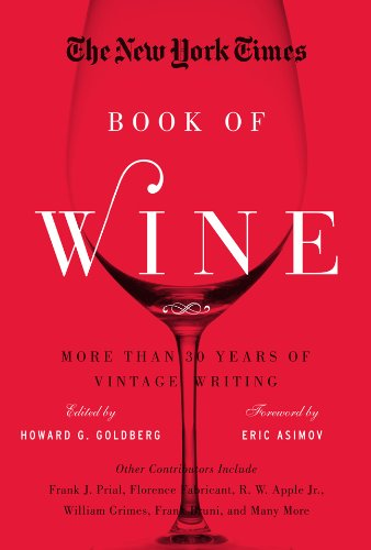 9781402781841: The New York Times Book of Wine: More Than 30 Years of Vintage Writing