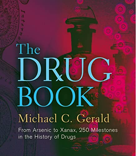 9781402782640: The Drug Book: From Arsenic to Xanax, 250 Milestones in the History of Drugs (Sterling Milestones)
