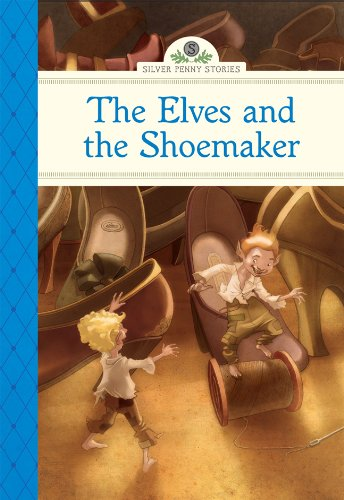 9781402783340: Elves and the Shoemaker, The (Silver Penny Stories)