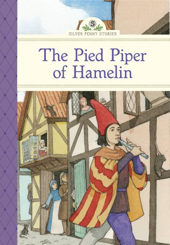 The Pied Piper of Hamelin (Silver Penny Stories): Kathleen Olmstead, Sarah S. Brannen